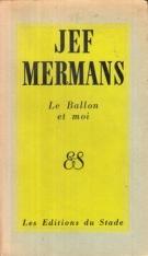 Jef Mermans – Le Ballon et moi