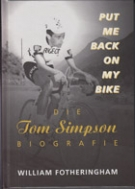 Put me back on my Bike - Die Tom Simpson Biografie